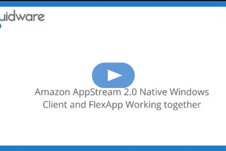 Amazon AppStream 2.0 Native Client and FlexApp User Experience