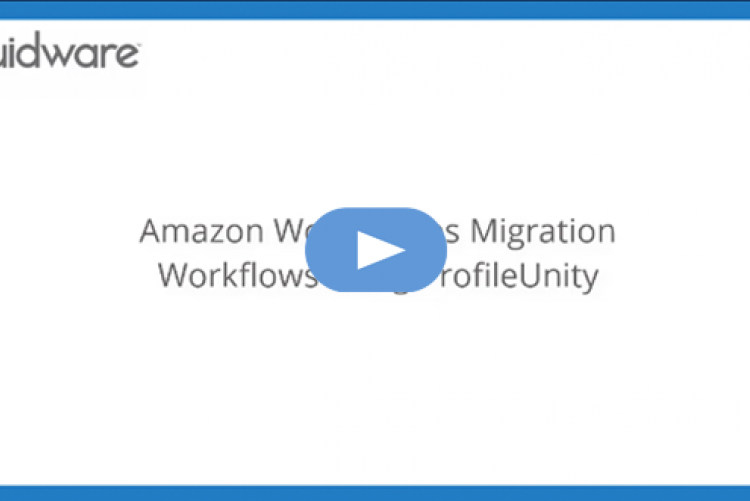 Amazon WorkSpaces Migration Journey with ProfileUnity and FlexApp