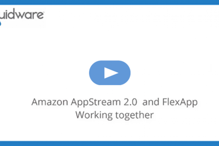 AppStream 2.0 and FlexApp Working Together