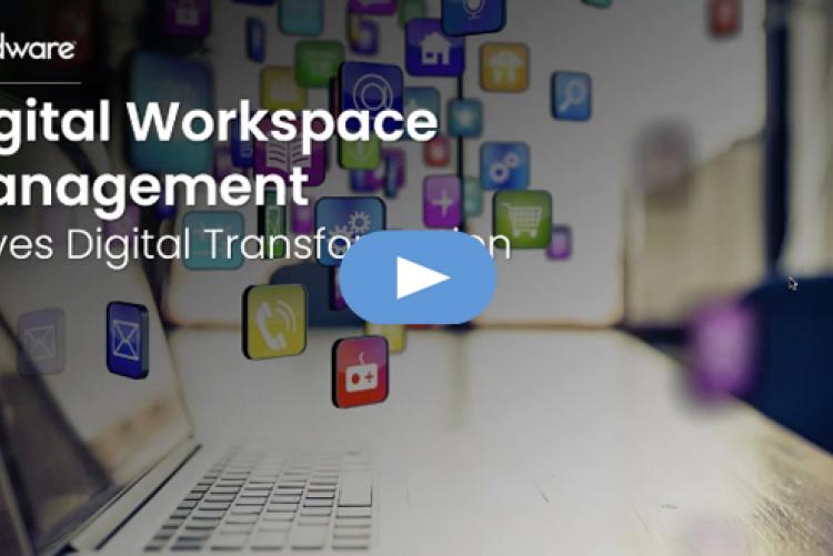 Digital Transformation Starts With Digital Workspace Management