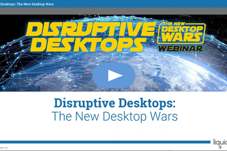 Disruptive Desktops: The New Desktop Wars