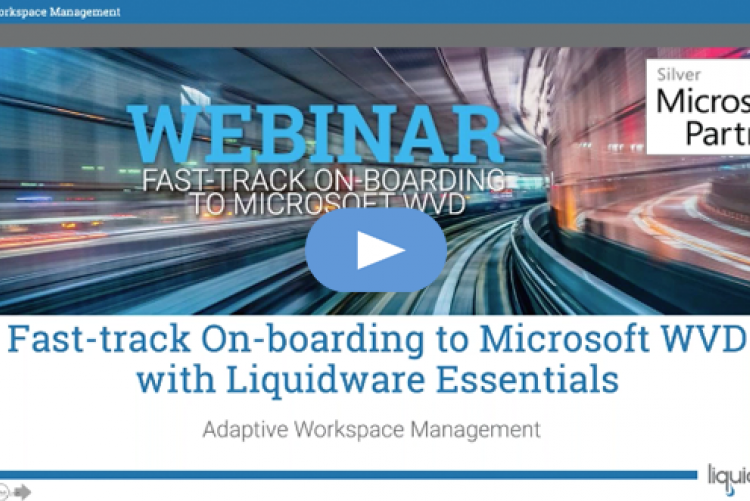 Fast-track On-Boarding to Microsoft WVD with Liquidware Essentials