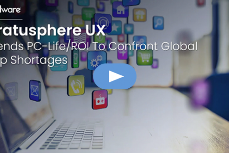 Stratusphere UX Extends PC-Life/ROI To Confront Global Chip Shortages