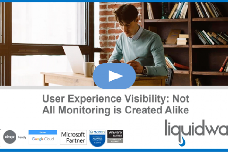 User Experience Visibility: Not All Monitoring is Created Alike